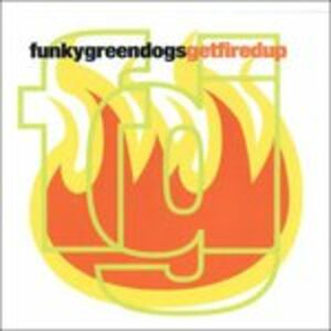 CD Get Fired up di Funky Green Dogs