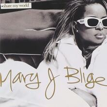 Share My World - CD Audio di Mary J. Blige