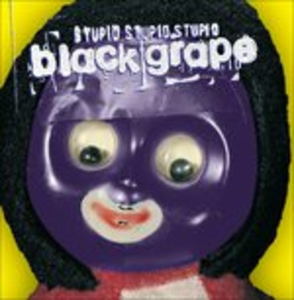 CD Stupid, Stupid, Stupid di Black Grape