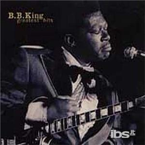 Greatest Hits - CD Audio di B.B. King