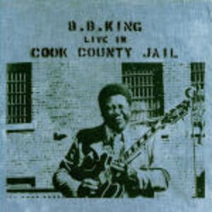Foto Cover di Live in Cook County Jail, CD di B.B. King, prodotto da MCA