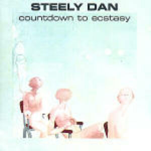 CD Countdown to Ecstasy di Steely Dan