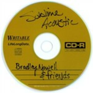 CD Acoustic. Bradley Nowell & Friends di Sublime