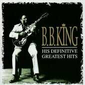 CD His Definitive Greatest Hits B.B. King