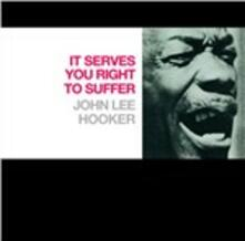 It Serves You Right to Suffer - CD Audio di John Lee Hooker