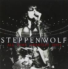 All Time Greatest Hits - CD Audio di Steppenwolf