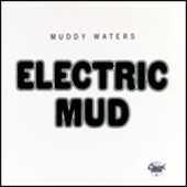 CD Electric Mud Muddy Waters