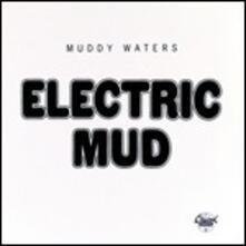Electric Mud - CD Audio di Muddy Waters