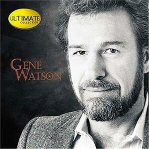 Ultimate Collection - CD Audio di Gene Watson