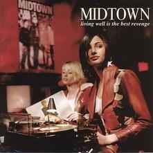 Living Well Is The Best Revenge - CD Audio di Midtown
