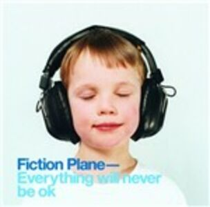CD Everything Will Never Be Ok di Fiction Plane