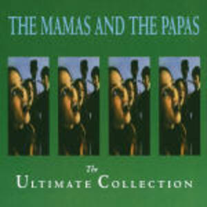 The Ultimate Collection - CD Audio di Mamas and the Papas