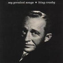 My Greatest Songs - CD Audio di Bing Crosby