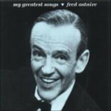 My Greatest Songs - CD Audio di Fred Astaire