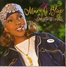 What's the 411? Remix (Uk Mid Price) - CD Audio di Mary J. Blige