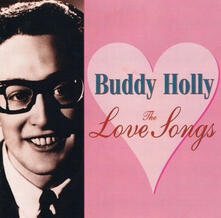 The Love Songs - CD Audio di Buddy Holly
