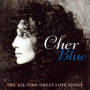 Blue. The All Time Great Love Songs - CD Audio di Cher