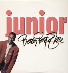 Better Part of Me - Vinile 10'' di Junior