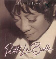 All This Love - Vinile 10'' di Patti Labelle