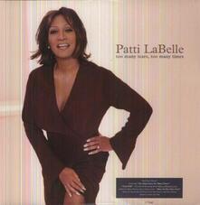 Too Many Tears - Vinile LP di Patti Labelle