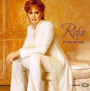 Foto Cover di If You See Him, CD di Reba McEntire, prodotto da Mca