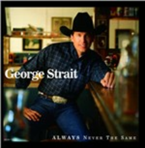 CD Always Never the Same di George Strait