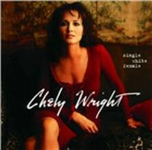 Single White Female - CD Audio di Chely Wright