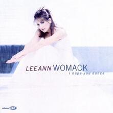 I Hope You Dance - CD Audio di Lee Ann Womack