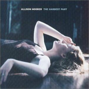 Hardest Part - CD Audio di Allison Moorer