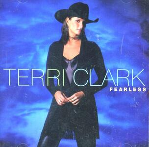 Fearless - CD Audio di Terri Clark