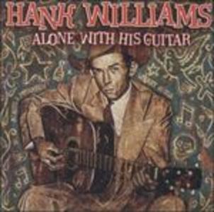 CD Alone with His Guitar di Hank Williams