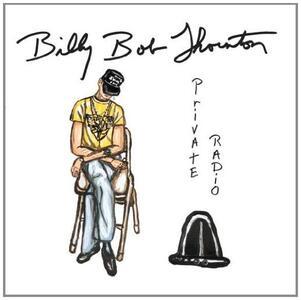 Private Radio - CD Audio di Billy Bob Thornton