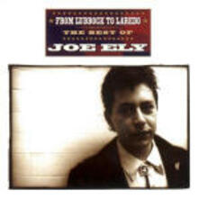From Lubbock to Laredo: The Best of - CD Audio di Joe Ely