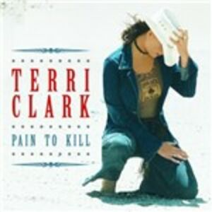 CD Pain to Kill di Terri Clark