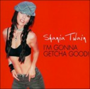 CD I'm Gonna Getcha Good di Shania Twain