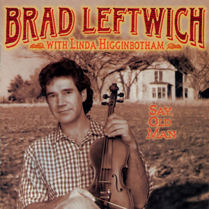 CD Say Old Man di Brad Leftwich