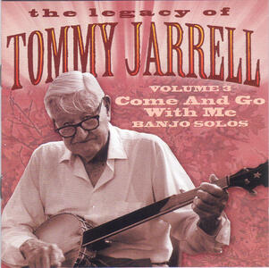 Legacy Vol 3. Come And - CD Audio di Tommy Jarrell