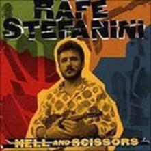 Hell & Scissors - CD Audio di Rafe Stefanini