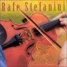 Glory on the Big String - CD Audio di Rafe Stefanini