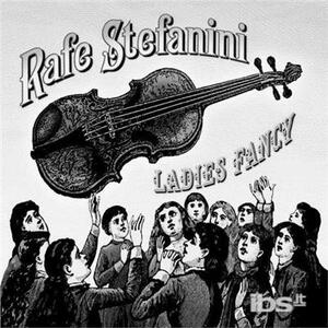 Ladies Fancy - CD Audio di Rafe Stefanini