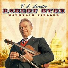 Mountain Fiddler - CD Audio di Senator Robert Byrd