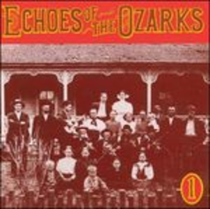 CD Echoes of the Ozarks vol.1
