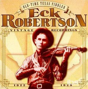 Foto Cover di Old-Time Texas Fiddler, CD di Eck Robertson, prodotto da County