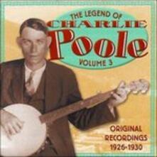 Legend vol.3. 1926-1930 - CD Audio di Charlie Poole