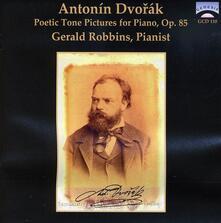 Poetic Tone Pictures Op85 - CD Audio di Antonin Dvorak