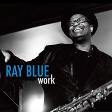 Work - CD Audio di Ray Blue