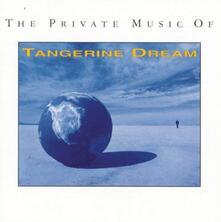 The Private Music of Tangerine Dream - CD Audio di Tangerine Dream