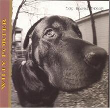 Dog Eared Dream - CD Audio di Willy Porter