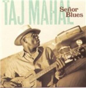 Senor Blues - CD Audio di Taj Mahal