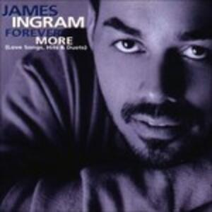 Forever More. Love Songs, Hits & Duets - CD Audio di James Ingram